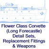 Flower Class Corvette (Long Forecastle) - Detail Sets, Replacement Fittings & Weapons