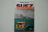Robert Jackson - Suez The Forgotten Invasion