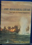 Robert Winklareth - The Bismarck Chase New Light On A Famous Engagement